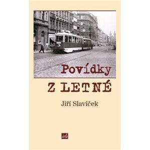 Povídky z Letné - Jiří Slavíček