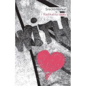 Radikalita lásky - Srećko Horvat