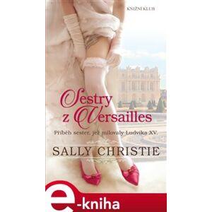 Sestry z Versailles - Christie Sally e-kniha