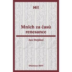 Mnich za časů renesance - Jan Stejskal