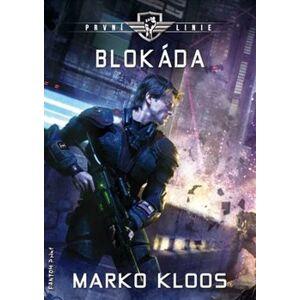 Blokáda - První linie 3 - Marko Kloos