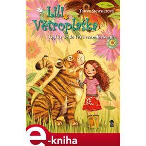 Lili Větroplaška 2: Tygřice se do lvů... - Tanya Stewnerová e-kniha