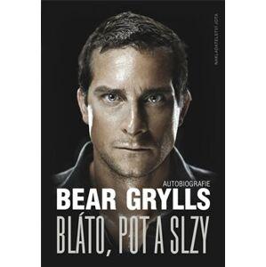 Bláto, pot a slzy - Bear Grylls