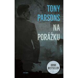 Na porážku - Tony Parsons