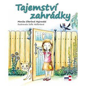 Tajemství zahrádky - Monika Eberlová Hejrovská