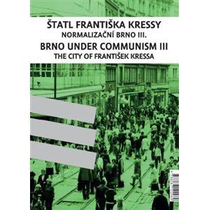 Štatl Františka Kressy / Československá televize – studio Brno.. Normalizační Brno III. + IV. - František Kressa, Pavel Paleček