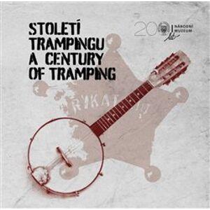 Století trampingu / A Century of Tramping - Jan Pohunek