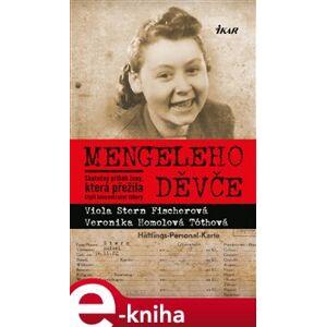 Mengeleho děvče - Veronika Homolová Tóthová, Viola Stern Fischerová e-kniha