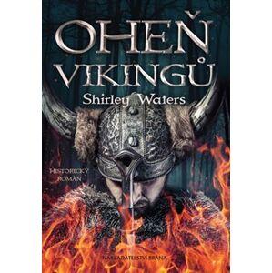 Oheň Vikingů - Shirley Waters