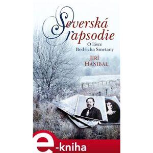 Severská rapsodie. O lásce Bedřicha Smetany - Jiří Hanibal e-kniha