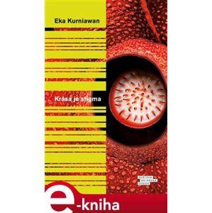 Krása je stigma - Eka Kurniawan e-kniha