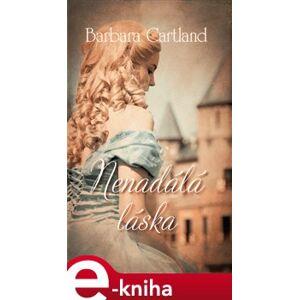 Nenadálá láska - Barbara Cartland e-kniha