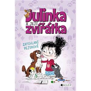 Julinka a její zvířátka – Zatoulaní pejskové - Rebecca Johnson