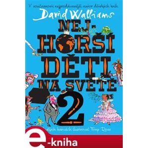 Nejhorší děti na světě 2 - David Walliams e-kniha