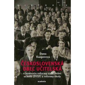 Československá obec učitelská. v kontextu reformy vzdělávání učitelů (ŠVSP) - Dana Kasperová