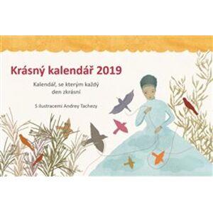 Krásný kalendář 2019 - Andrea Tachezy