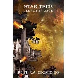 Jednotný osud. Star Trek - Keith R. A. DeCandido