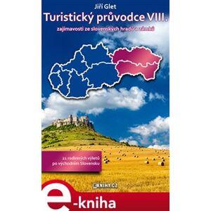 Turistický průvodce VIII.. zajímavosti ze slovenských hradů a zámků - Jiří Glet e-kniha