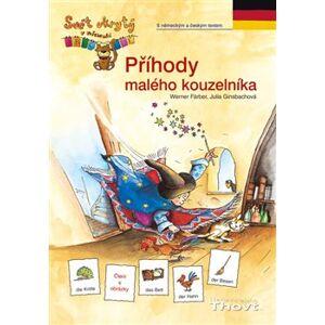Příhody malého kouzelníka - NJ. s německým a českým textem - Werner Färber