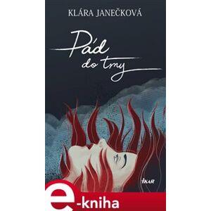 Pád do tmy - Klára Janečková