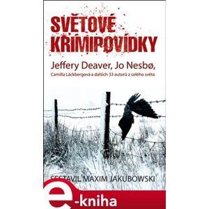Světové krimipovídky. Ian Rankin a dalších 33 autorů z celého světa - Jo Nesbo, Jeffery Deaver e-kniha