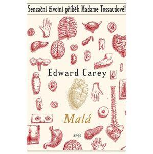 Malá - Edward Carey