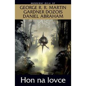 Hon na lovce - George R.R. Martin, Daniel Abraham, Gardner Dozois