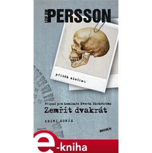 Zemřít dvakrát - Leif GW Persson