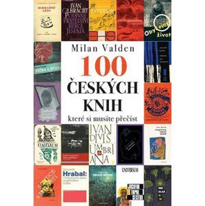 Sto českých knih, které si musíte přečíst - Milan Valden