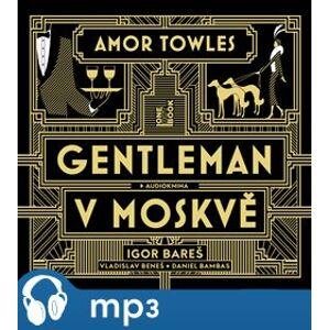 Gentleman v Moskvě, mp3 - Amor Towles