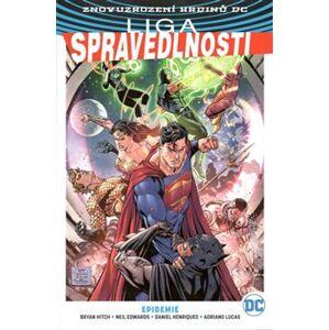 Liga spravedlnosti 2: Epidemie. Znovuzrození hrdinů DC - Bryan Hitch