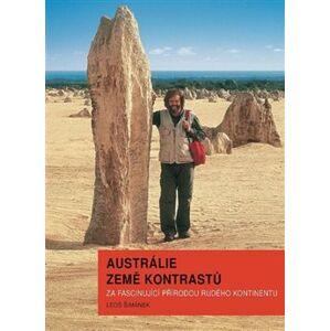 Austrálie země kontrastů. za fascinující přírodou rudého kontinentu - Leoš Šimánek