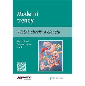 Moderní trendy v léčbě obezity a diabetu - Štěpán Svačina, Martin Fried
