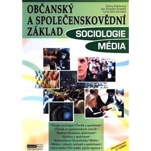 Občanský a společenskovědní základ - Sociologie Média - Tereza Köhlerová, Jan Závodný Pospíšil, Lucie Sára Závodná