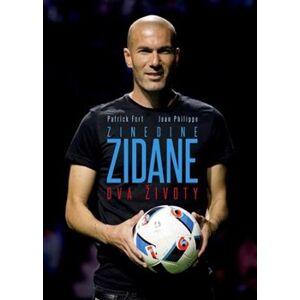 Zinedine Zidane: Dva životy - Jean Philippe, Patrick Fort