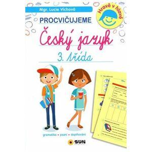 Český jazyk 3. třída - procvičujeme - Lucie Víchová