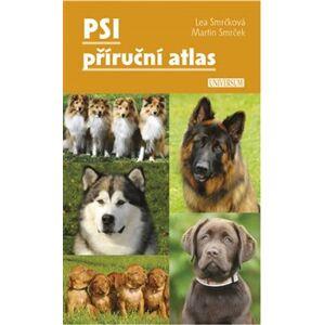 Psi – příruční atlas - Martin Smrček, Lea Smrčková
