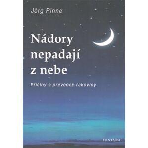 Nádory nepadají z nebe - Jörg Rinne
