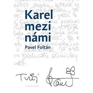 Karel mezi námi - Pavel Foltán