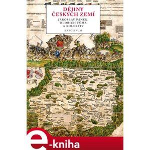 Dějiny českých zemí - Oldřich Tůma, Jaroslav Pánek e-kniha