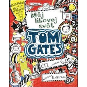 Tom Gates 1- Můj libovej svět - Liz Pichon