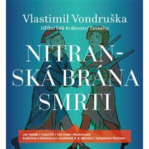 Nitranská brána smrti, CD - Vlastimil Vondruška
