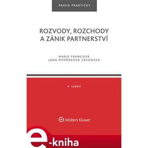 Rozvody, rozchody a zánik partnerství. 4. vydání - Marie Francová, Jana Dvořáková Závodská e-kniha