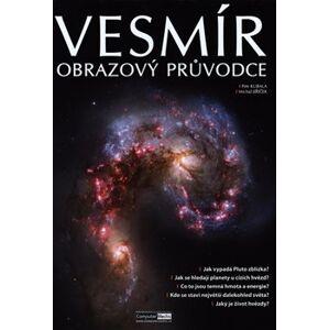 Vesmír - Obrazový průvodce - Petr Kubala, Michal Jiříček