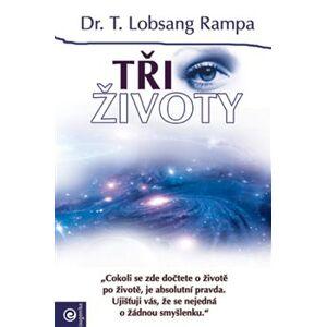 Tři životy - Lobsang T. Rampa