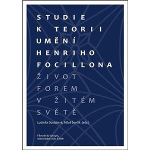Studie k teorii umění Henriho Focillona. Život forem v žitém světě