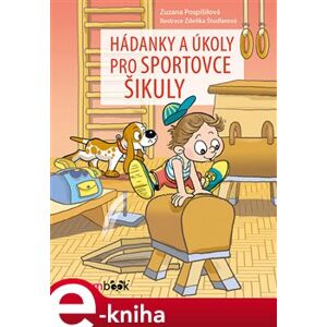 Hádanky a úkoly pro sportovce šikuly - Zuzana Pospíšilová e-kniha