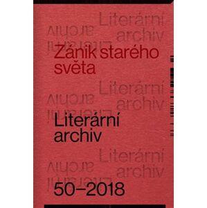 Zánik starého světa. Literární archiv č. 50