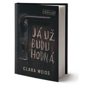 Já už budu hodná - Clara Weiss