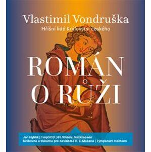 Román o růži. Hříšní lidé Království českého, CD - Vlastimil Vondruška